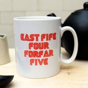 "Image of ""East Fife Five, Forfar four"" Mug"
