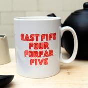 "Image of ""East Fife Five, Forfar four"" Mug"