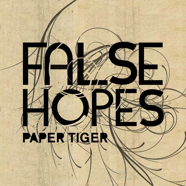 Image of False Hopes - Paper Tiger