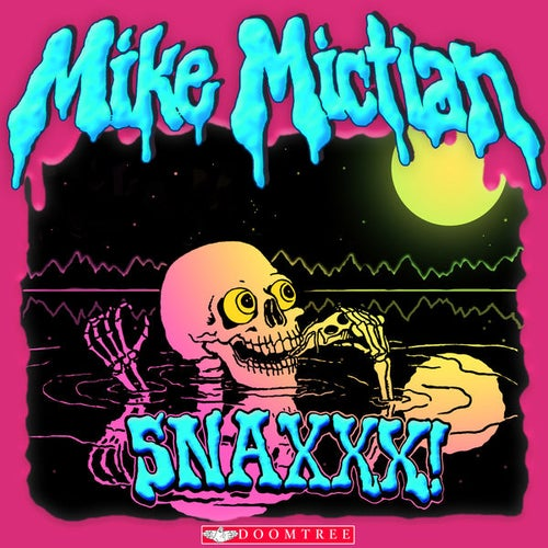 Image of Mike Mictlan - SNAXXX