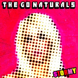 Image of The Go Naturals - 'Stormy/ Hip Hip'