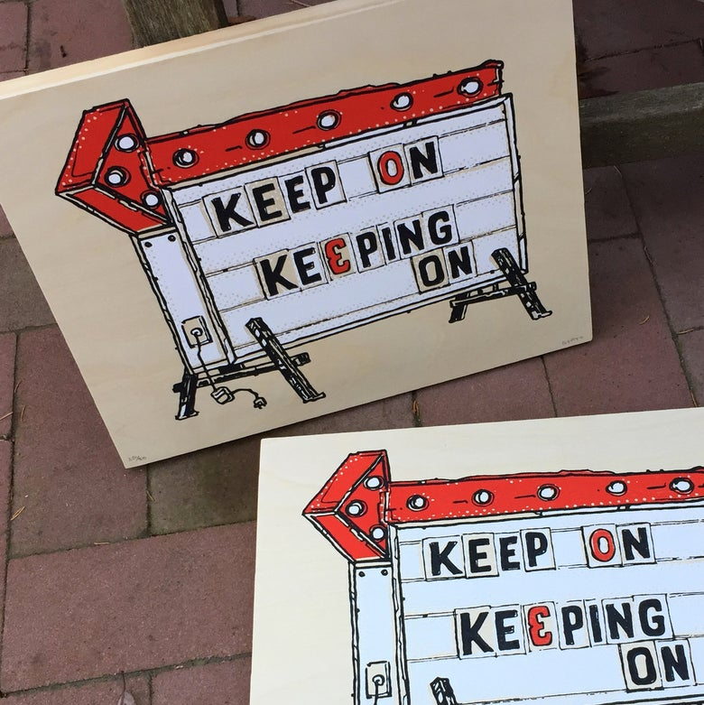 Image of Keep On Keeping On Print