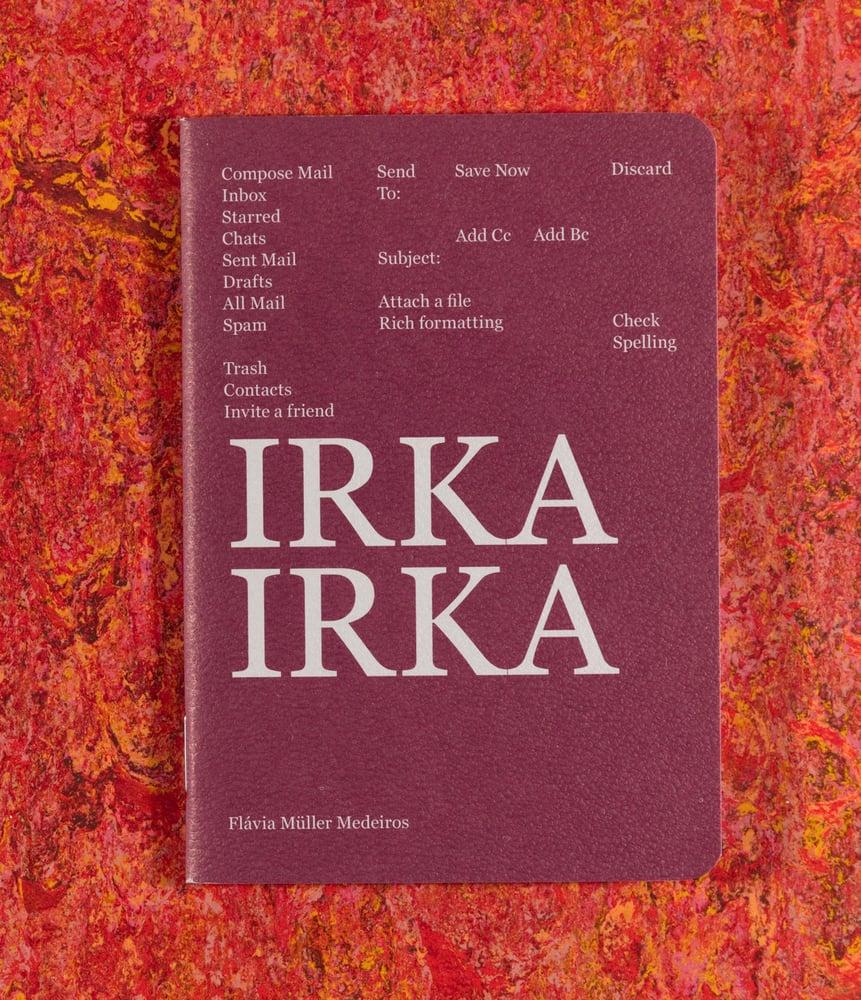 Image of Irka Irka <br/> — Flavia Müller Medeiros