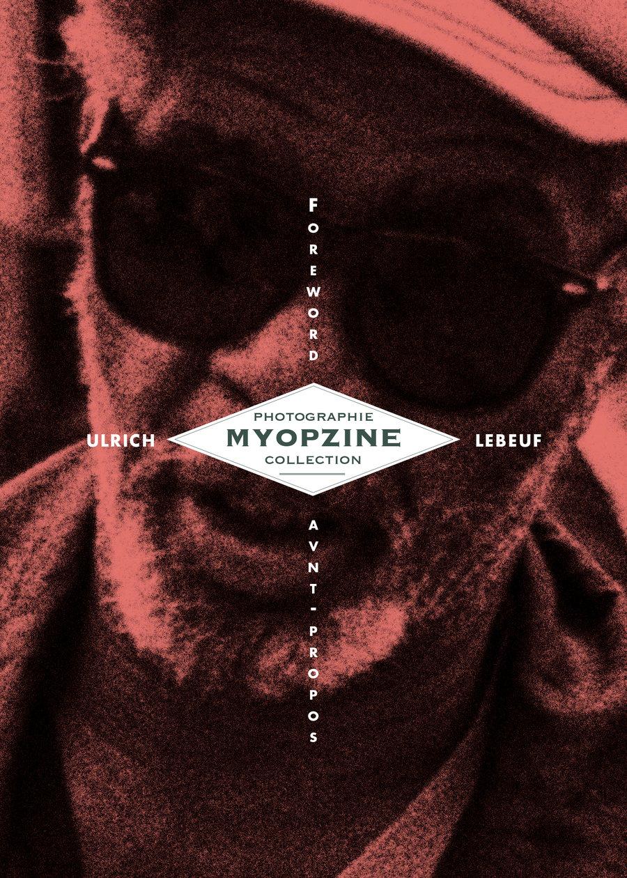 Image of MYOPZINE - Ulrich Lebeuf / Foreword (Avant - propos)