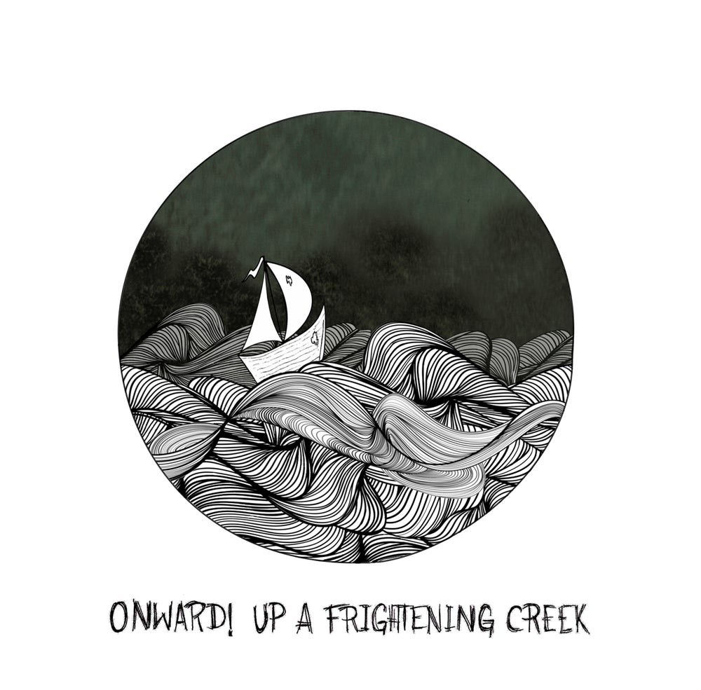 Image of CD | Onward! Up A Frightening Creek