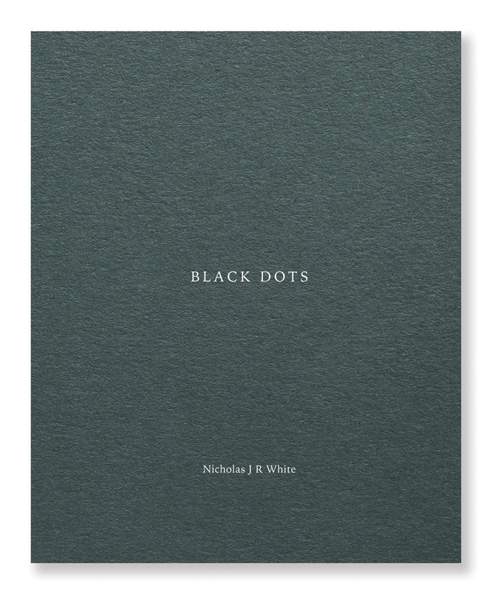 Image of Nicholas J R White - Black Dots