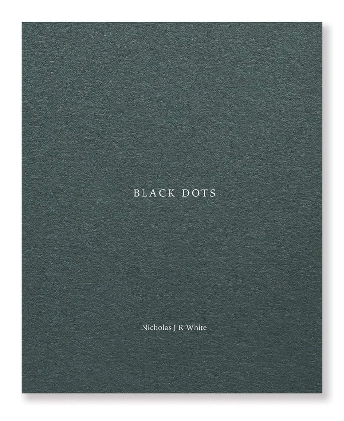 Nicholas J R White - Black Dots