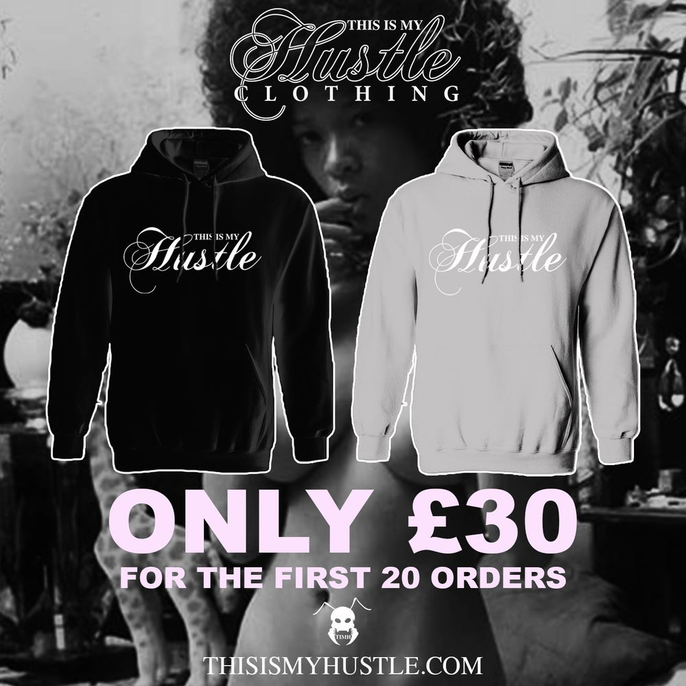 Image of This Is My Hustle Hoodie (1st Edition)