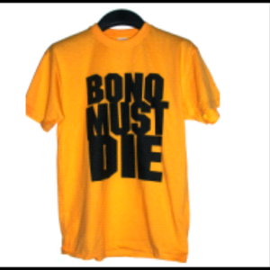 Image of Bono Must Die - T Shirts
