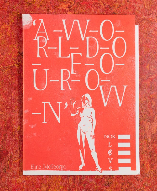 Image of A-W-O-R-L-D-O-F-O-U-R-O-W-N <br />— Eline McGeorge