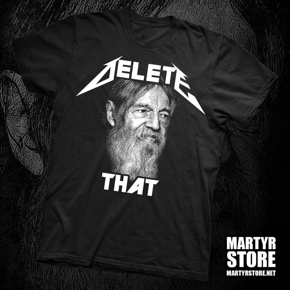 Image of DELETE THAT T-SHIRT