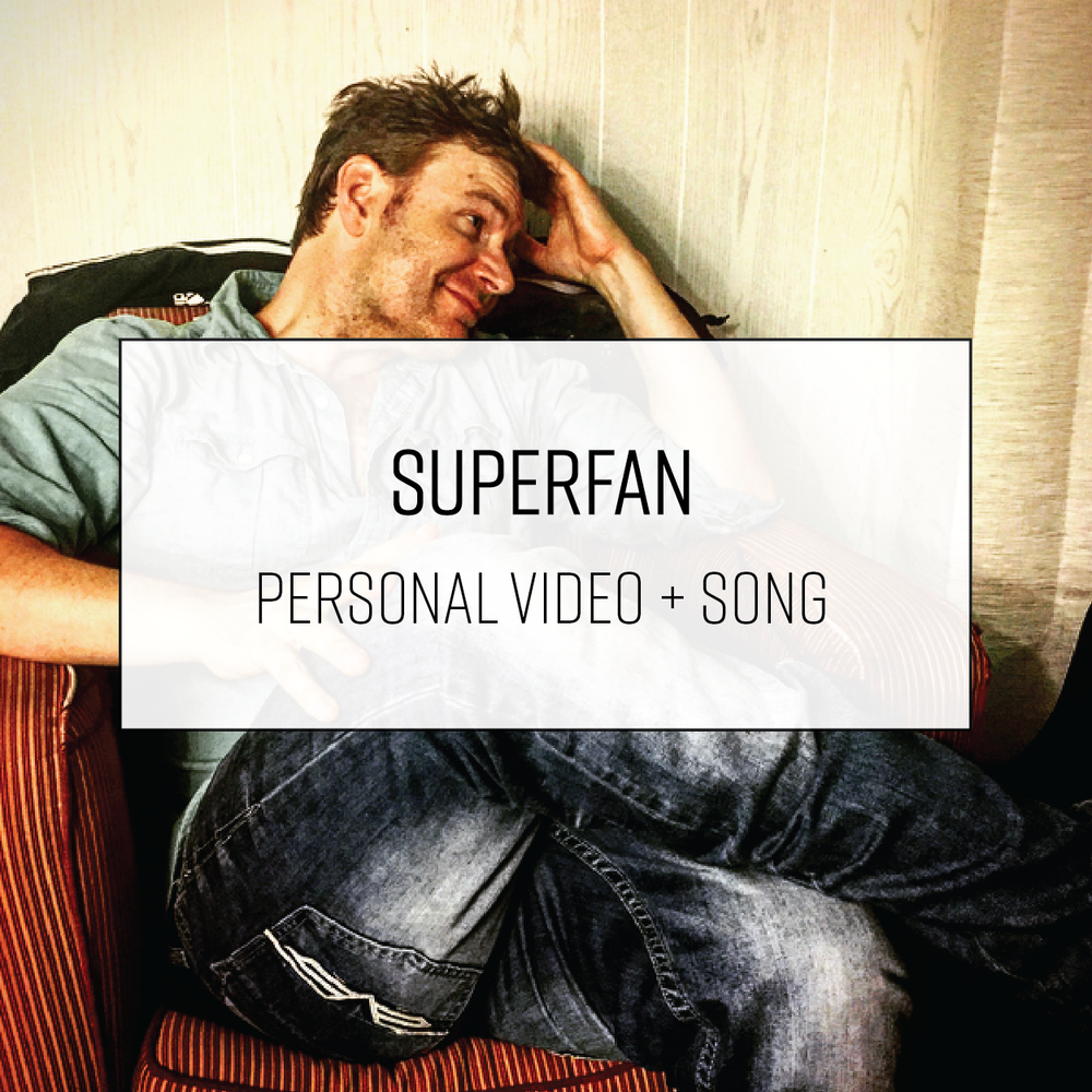 Image of SUPERFAN: Personal Video + Song