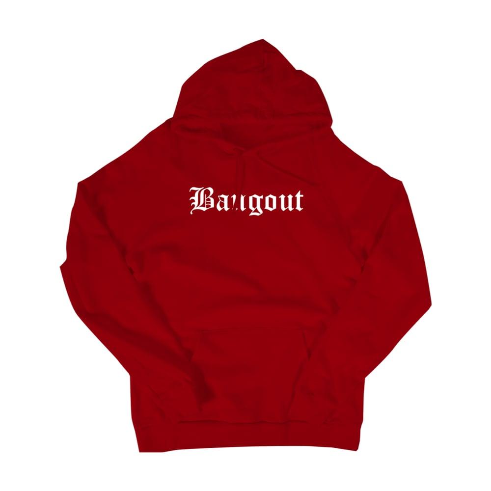Image of BANGOUT HOODIE