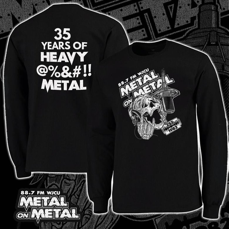 Image of WJCU Metal On Metal 35th Anniversary T-Shirt PREORER (Long Sleeve)