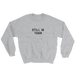Image of STILL IN _____ CREWNECK