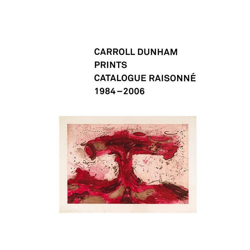 Image of Carroll Dunham Prints: Catalogue Raisonné, 1984-2006