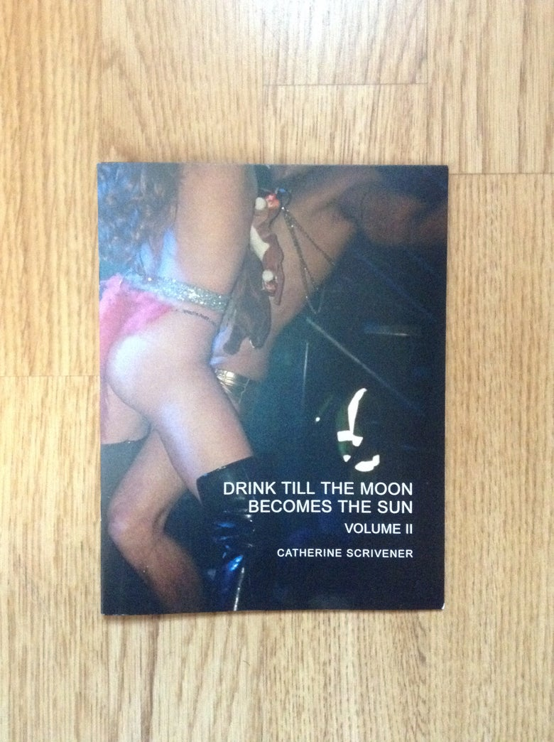Image of DRINK TILL THE MOON BECOMES THE SUN VOL: II ZINE