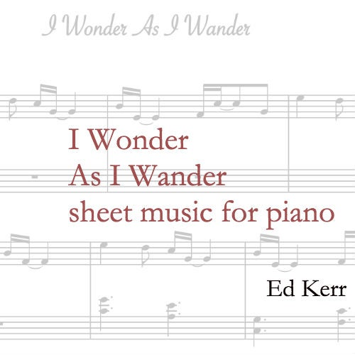 """Image of sheet music """"I Wonder As I Wander"""""""