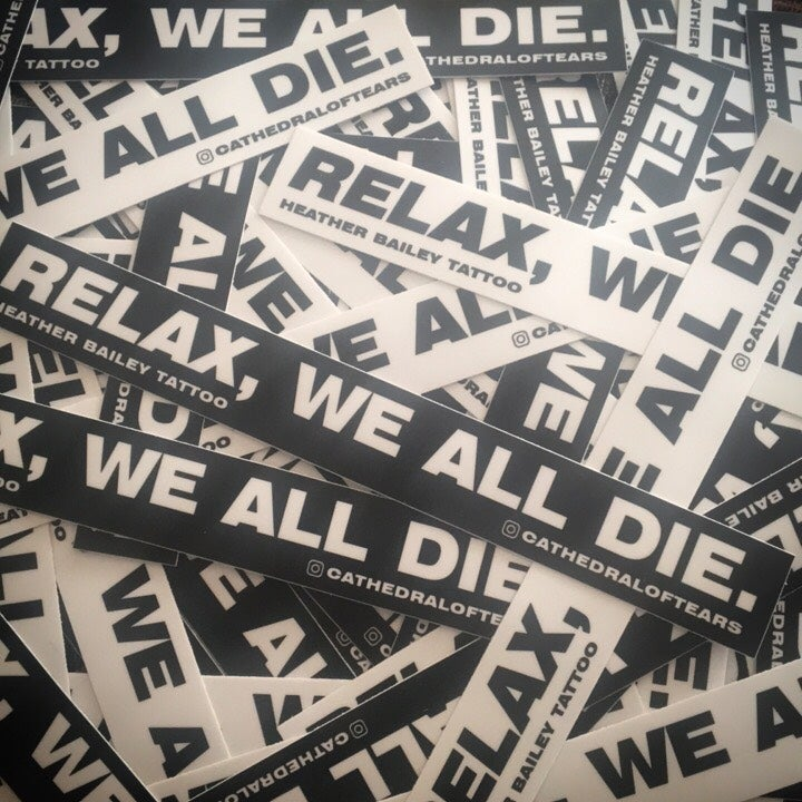 "Image of ""Relax, We All Die"" Bumper Sticker"