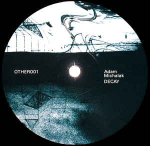 Image of [OTHER001] Adam Michalak - Decay EP 12""