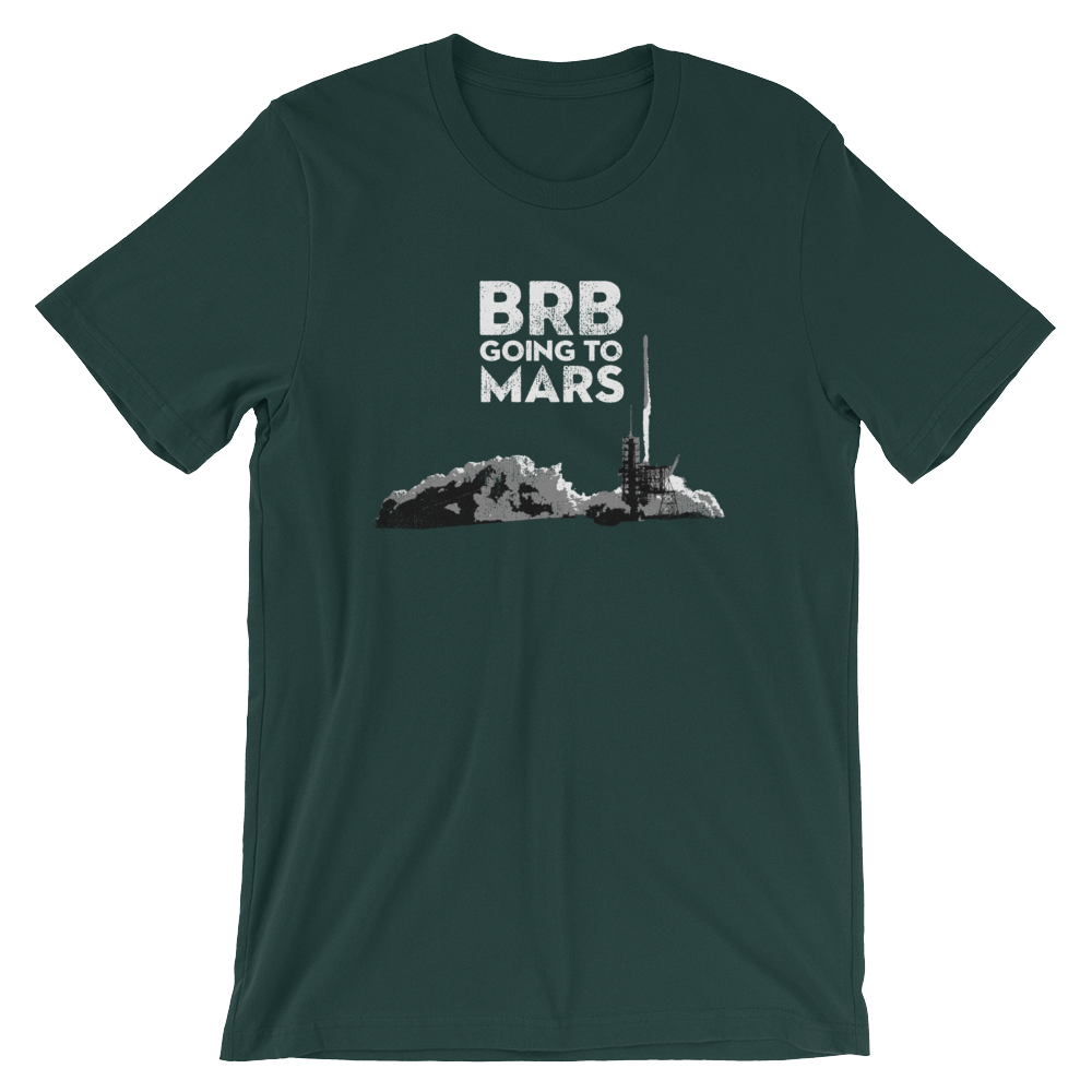 Image of BRB Going to Mars (Mens/Unisex)