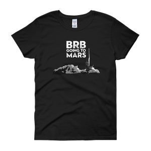 Image of BRB Going to Mars (Womens)