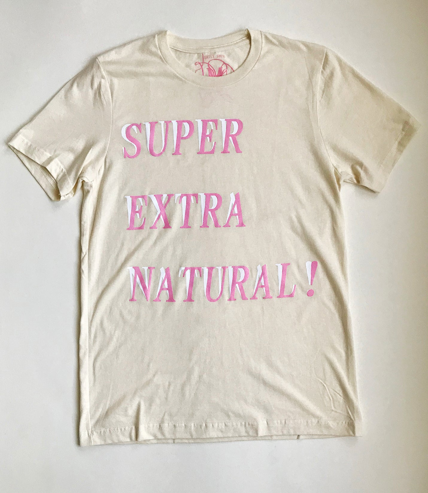 Image of Super Extra Natural! Shirt