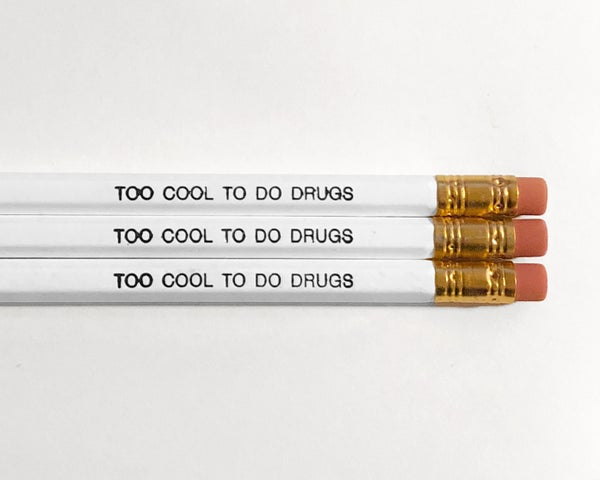 Image of Cool To Do Drugs Pencils — White