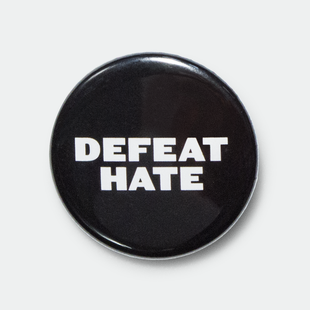 """Image of Defeat Hate 1.25"""" pin"""