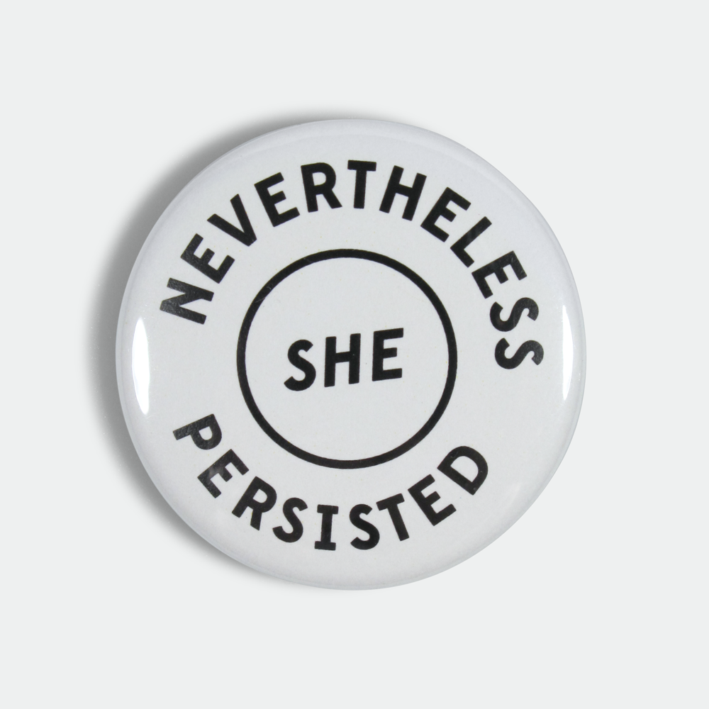 "Image of Nevertheless She Persisted 1.5"" white pin"