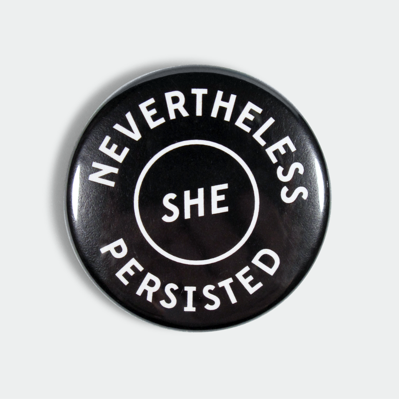 "Image of Nevertheless She Persisted 1.5"" black pin"
