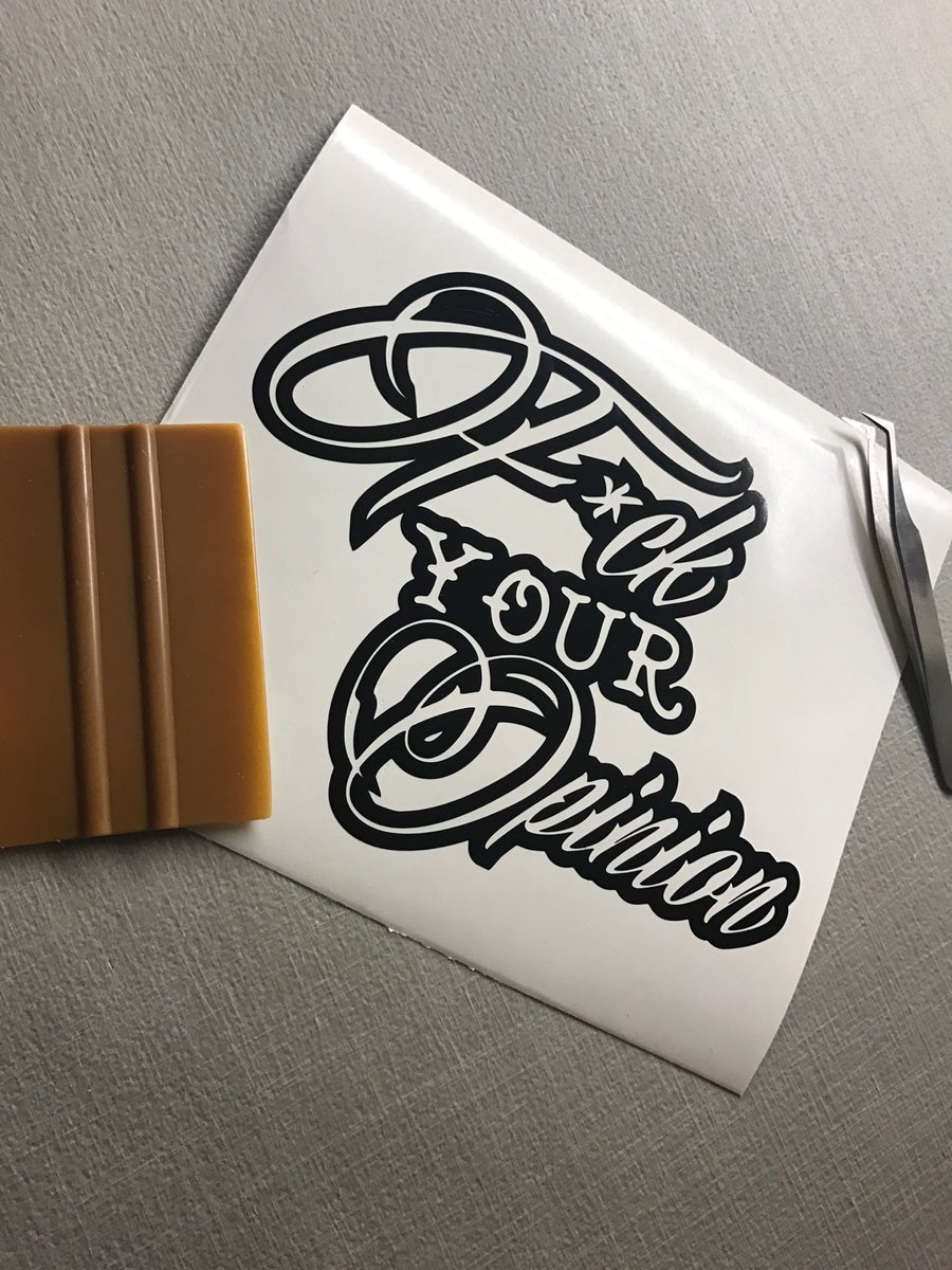 """Image of F*ck your opinion decal 8""""x6"""""""