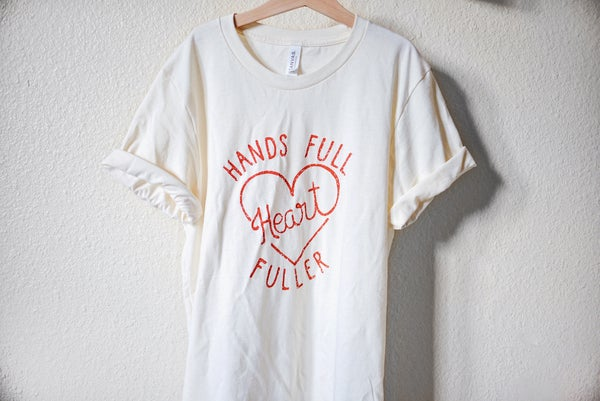 Image of Hands Full Heart Fuller Mama Tee