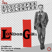 "Image of LES SOUCOUPES VIOLENTES ""London Girl"" EP Vinyle"