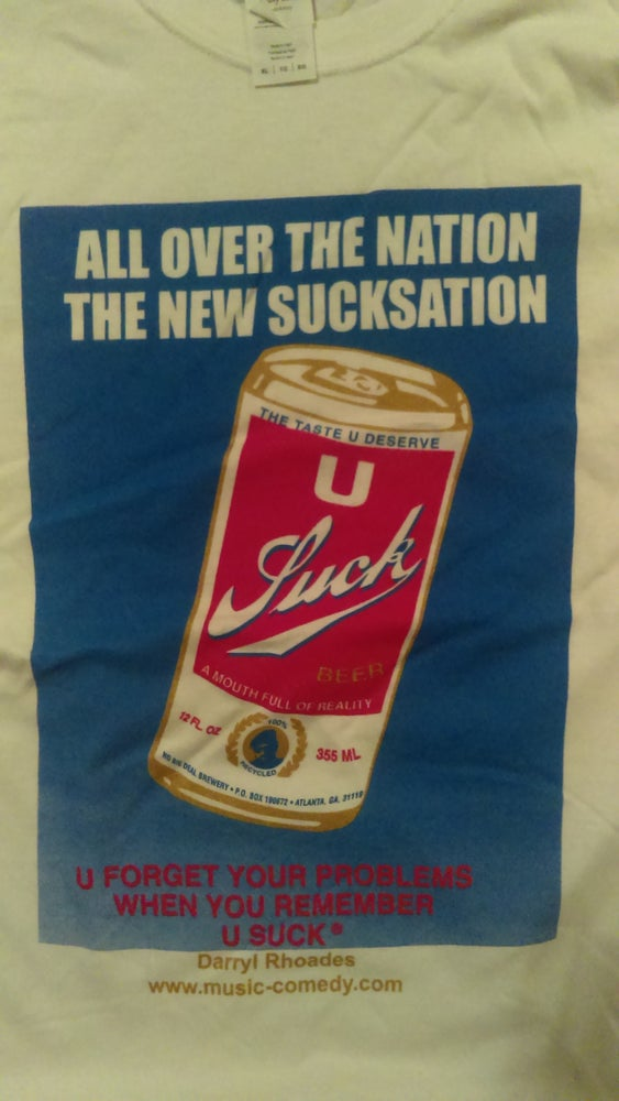 Image of U Suck Beer Shirts