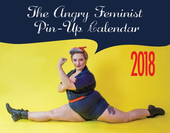 Image of 2018 Angry Feminist Pin Up Calendar