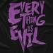 Image of EVIL Los Ingobernables 'Everything Is Evil' T-Shirt
