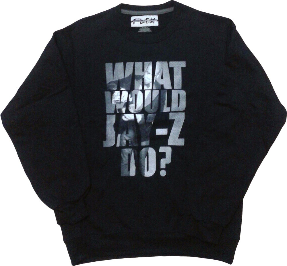 Image of What would Jay-z do? Crewneck