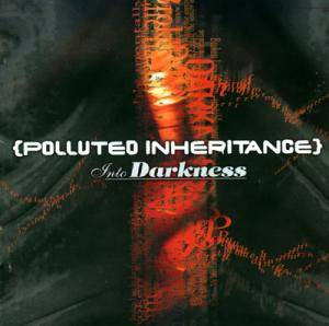 Image of Polluted Inheritance - Into Darkness CD