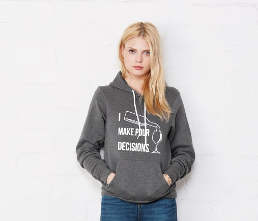 Image of I Make Pour Decisions - hoodie
