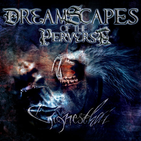 Image of DREAMSCAPES OF THE PERVERSE - Gignesthai