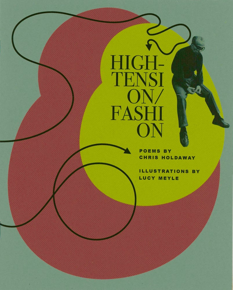Image of High-Tension/Fashion by Chris Holdaway (w/ Illustration by Lucy Meyle)