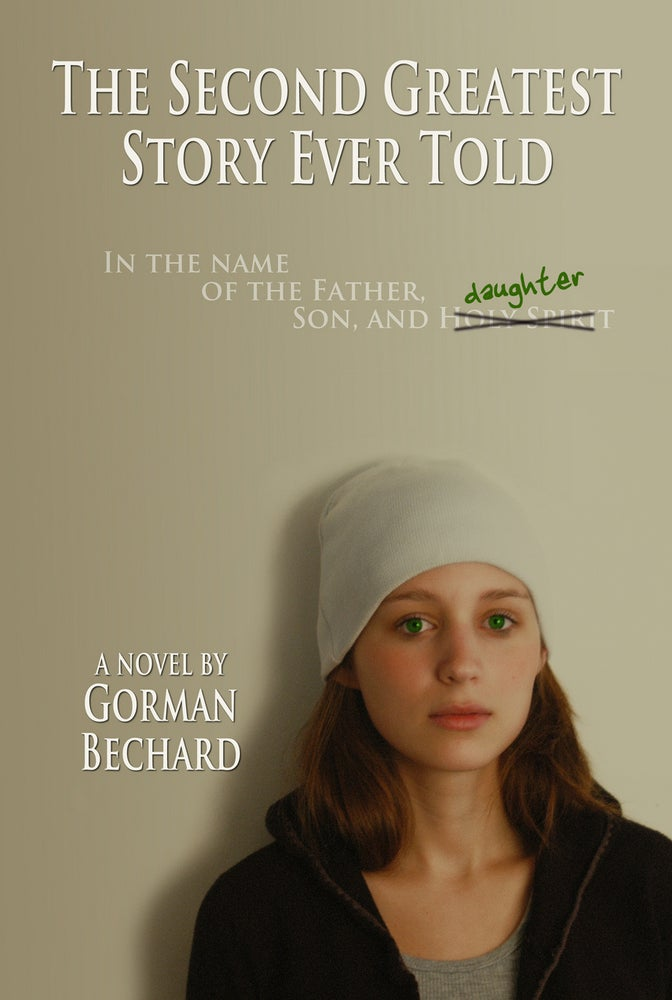 Image of The Second Greatest Story Ever Told, a novel by Gorman Bechard