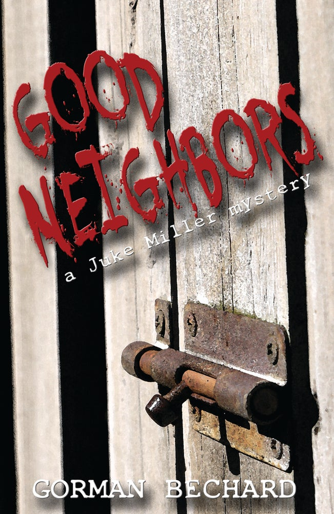 Image of Good Neighbors, a novel by Gorman Bechard