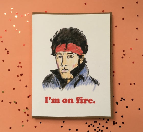 Image of I'm on Fire - Bruce Springsteen Valentine