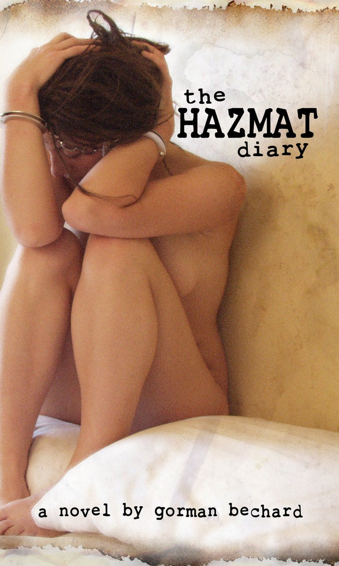 Image of The Hazmat Diary, a novel by Gorman Bechard