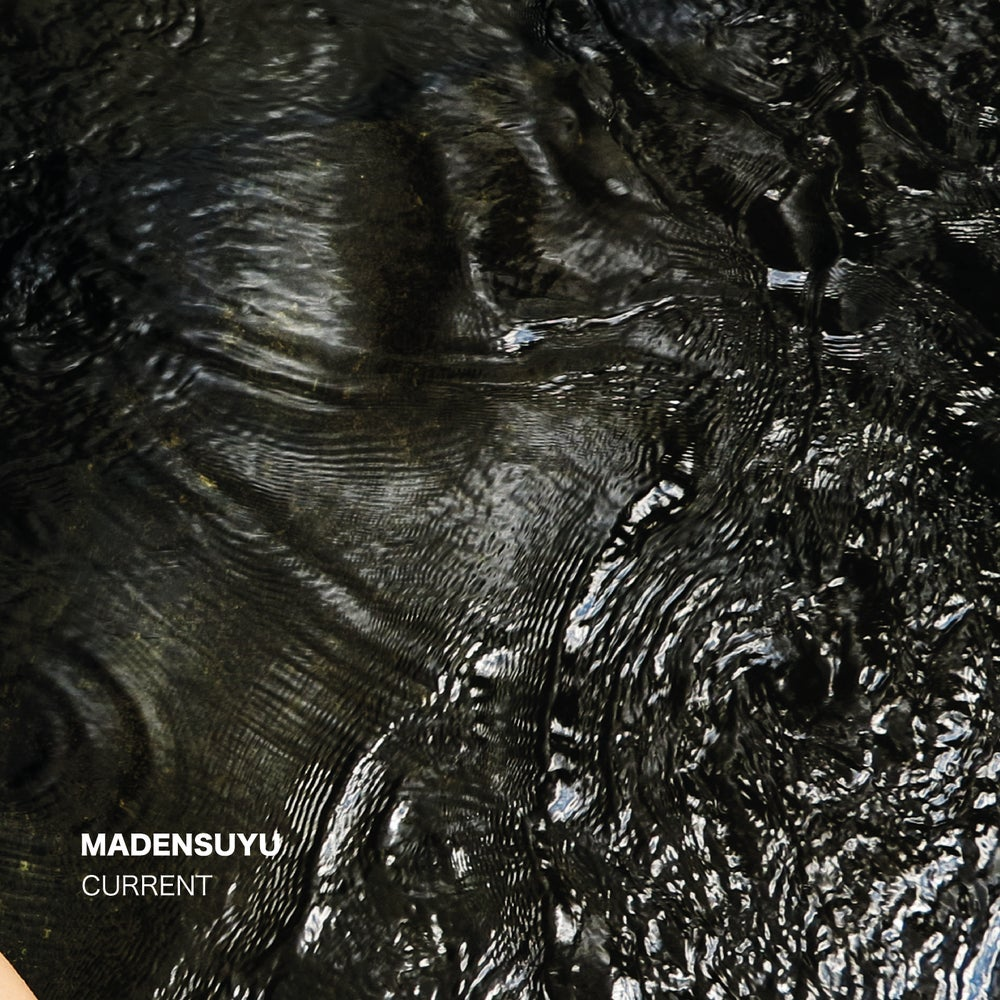 Image of MADENSUYU - CURRENT (LP + download)