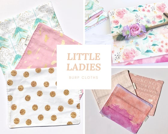 Image of Little Ladies- Burp Cloths