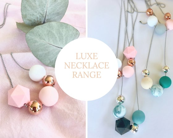 Image of Luxe- Necklace range