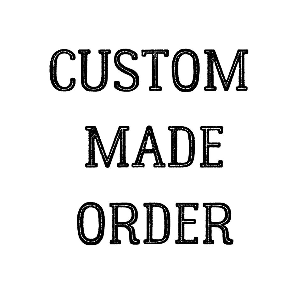 Image of CUSTOM MADE ORDER #1